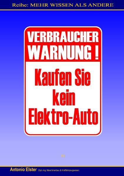 Verbraucher-Warnung: Kaufen Sie kein Elektro-Au...