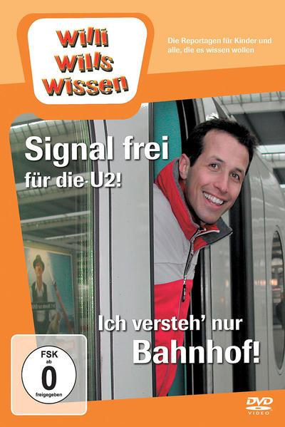 Willi wills wissen. Signal frei für die U2! / I...