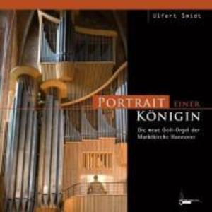 Portrait Einer Königin-Die Neue Goll-Orgel