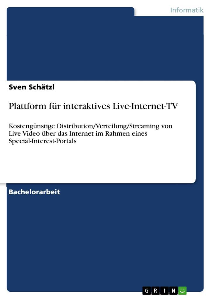 Plattform für interaktives Live-Internet-TV als...