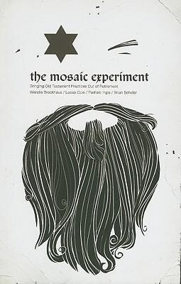 The Mosaic Experiment: Bringing Old Testament Practices Out of Retirement als Taschenbuch