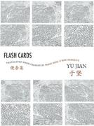 Flash Cards: Selected Poems from Yu Jian's Anthology of Notes