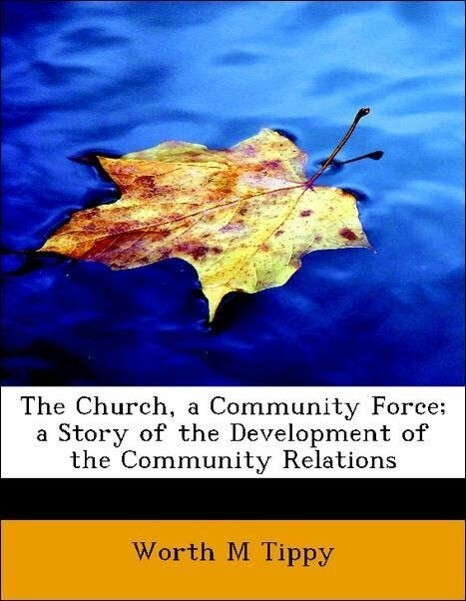 The Church, a Community Force; a Story of the D...
