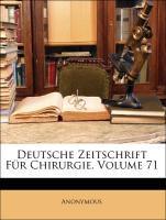Deutsche Zeitschrift Für Chirurgie, Einundsiebz...