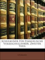 Schulkunde Für Evangelische Volksschullehrer, Z...
