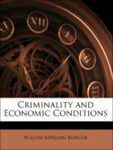 Criminality and Economic Conditions als Taschen...