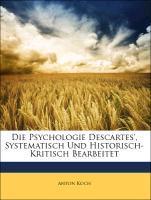 Die Psychologie Descartes´, Systematisch Und Hi...