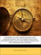 Handbuch zur topographischen handelskarte des Österreichischen Kaiserstaates, mit einer Überschreitung der Monarchie-Gränze.