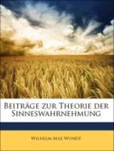 Beiträge zur Theorie der Sinneswahrnehmung als ...