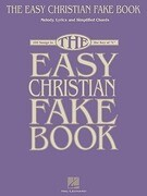 """The Easy Christian Fake Book: 100 Songs in the Key of """"C"""""""