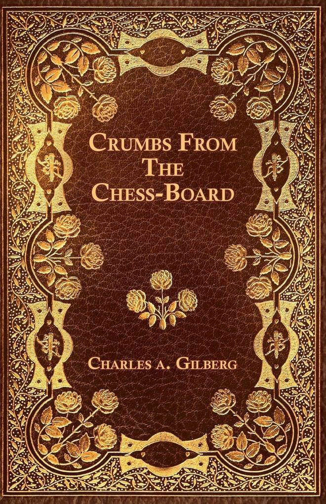 Crumbs From The Chess-Board als Taschenbuch von...
