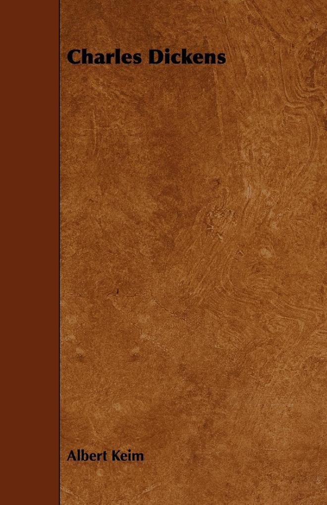 Charles Dickens als Taschenbuch von Albert Keim