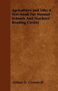Agriculture and Life; A Text-book For Normal Schools And Teachers' Reading Circles
