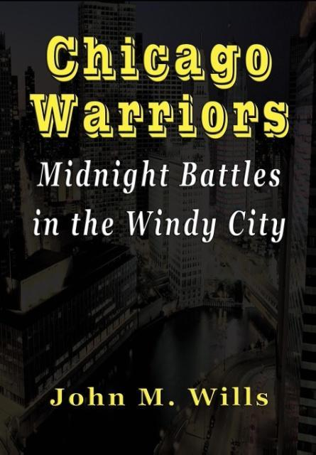 Chicago Warriors Midnight Battles in the Windy ...