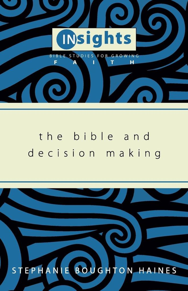 The Bible and Decision Making als Taschenbuch v...
