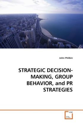 STRATEGIC DECISION-MAKING, GROUP BEHAVIOR, and ...