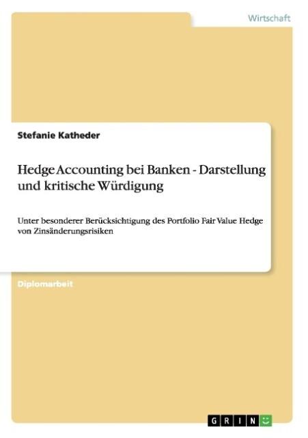 Hedge Accounting bei Banken - Darstellung und k...
