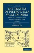 Travels of Pietro Della Valle in India: From the Old English Translation of 1664