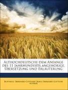 Althochdeutsche dem Anfange des 11 Jahrhunderts angehörige, Übersetzung und Erläuterung