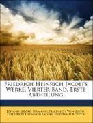 Friedrich Heinrich Jacobi's Werke. Vierter Band. Erste Abtheilung