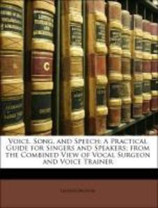 Voice, Song, and Speech: A Practical Guide for ...