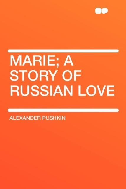 Marie; a story of Russian love als Taschenbuch ...