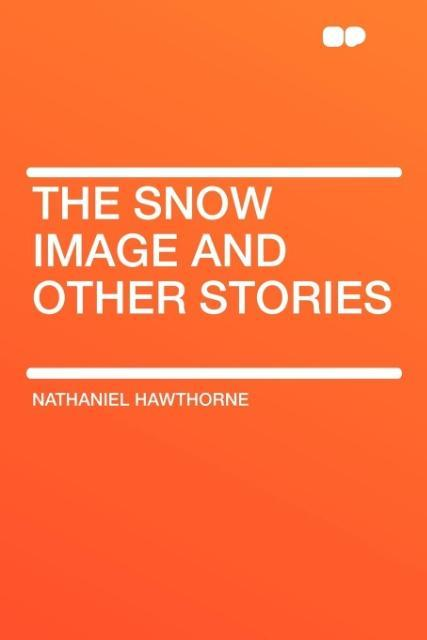 The Snow Image and other stories als Taschenbuc...