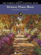Debussy Piano Music: 39 Intermediate to Advanced Pieces