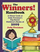 The Winners! Handbook: A Closer Look at Judy Freeman's Top-Rated Children's Books of 2009
