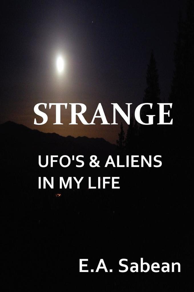 Strange UFO´s & Aliens in My Life als Taschenbu...