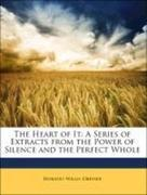The Heart of It: A Series of Extracts from the Power of Silence and the Perfect Whole
