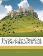 Brunhild. Eine Tragödie aus der Nibelungensage