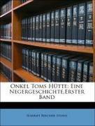 Onkel Toms Hütte: Eine Negergeschichte,Erster Band