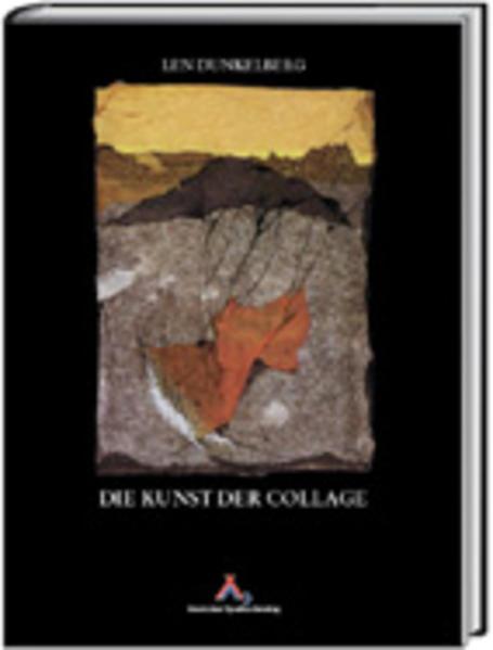 Die Kunst der Collage als Buch von Len Dunkelbe...