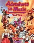Adventures in Music Book 3
