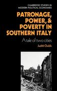 Patronage, Power and Poverty in Southern Italy: A Tale of Two Cities