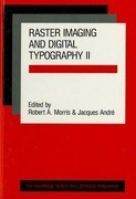Raster Imaging and Digital Typography II: Proceedings of the Conference on Raster Imaging and Digital Typography, Boston 1991
