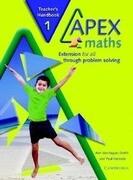 Apex Maths Teacher's Handbook 1: Extension for All Through Problem Solving