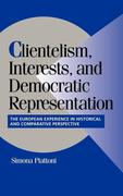 Clientelism, Interests, and Democratic Representation: The European Experience in Historical and Comparative Perspective