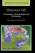 Historical GIS: Technologies, Methodologies, and Scholarship