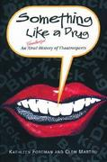 Something Like a Drug: An Unauthorized Oral History of Theatresports