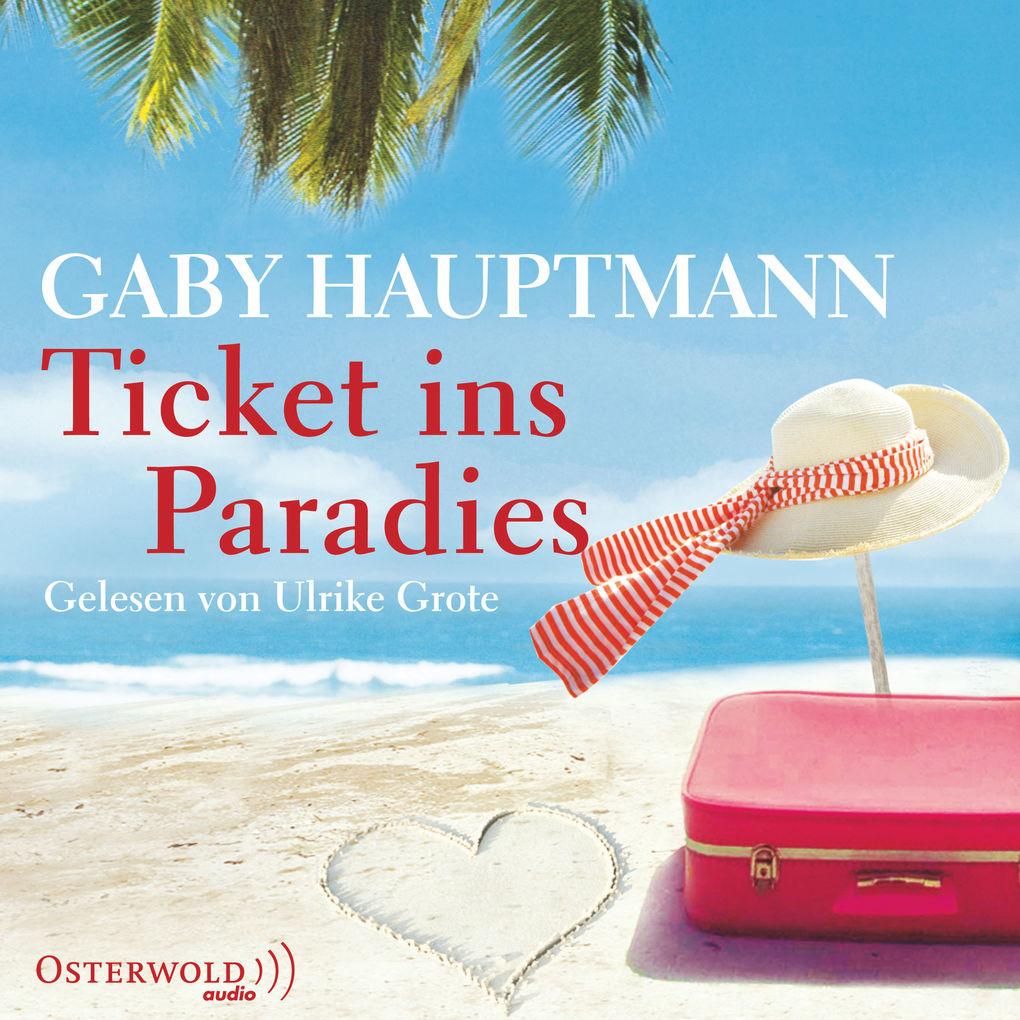 Ticket ins Paradies als Hörbuch Download von Ga...