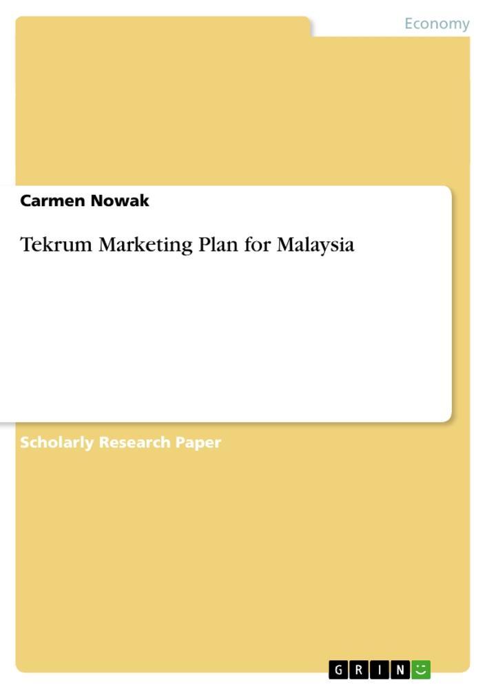 Tekrum Marketing Plan for Malaysia als Buch von...