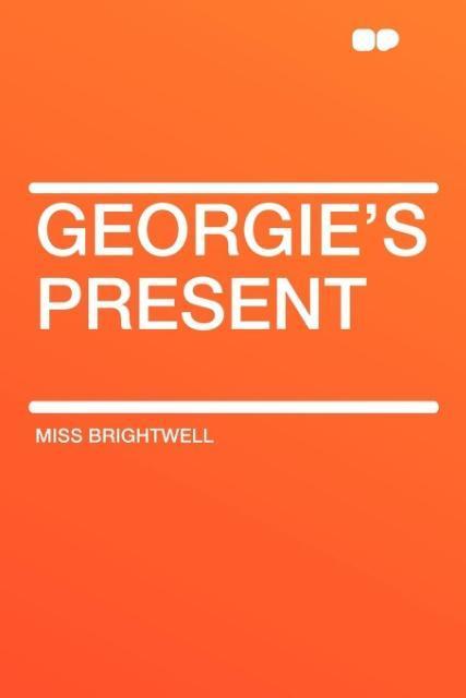 Georgie´s Present als Taschenbuch von Miss Brig...