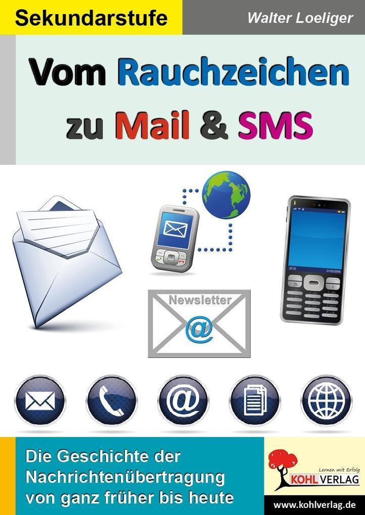 Vom Rauchzeichen zu Mail & SMS als Buch von Wal...