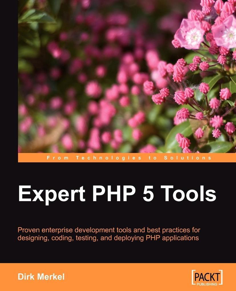 Expert PHP 5 Tools als Buch von Dirk Merkel
