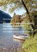 Autogenes Training Oberstufe / Autogene Meditation