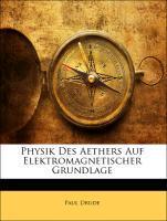 Physik Des Aethers Auf Elektromagnetischer Grun...