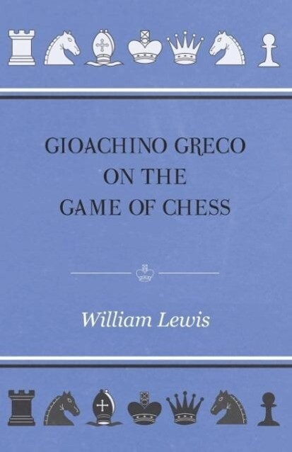 Gioachino Greco On The Game Of Chess als Tasche...