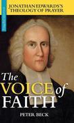 The Voice of Faith: Jonathan Edwards's Theology of Prayer